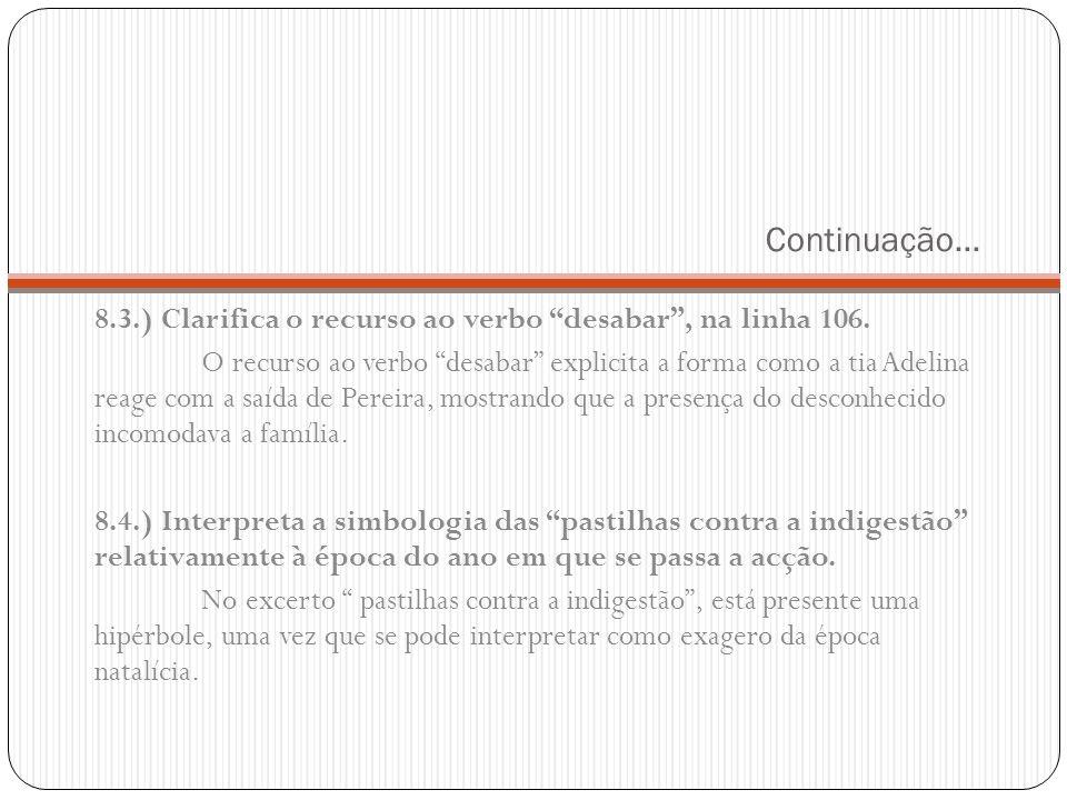 Continuação… 8.3.) Clarifica o recurso ao verbo desabar, na linha 106. O recurso ao verbo desabar explicita a forma como a tia Adelina reage com a saí