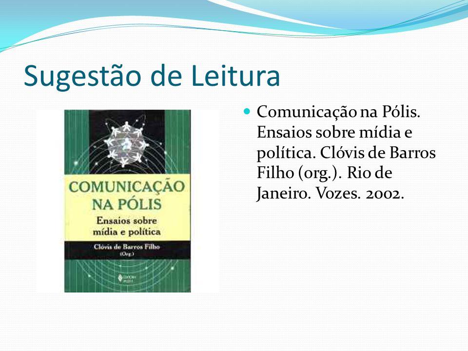 Sugestão de Leitura Comunicação na Pólis.Ensaios sobre mídia e política.