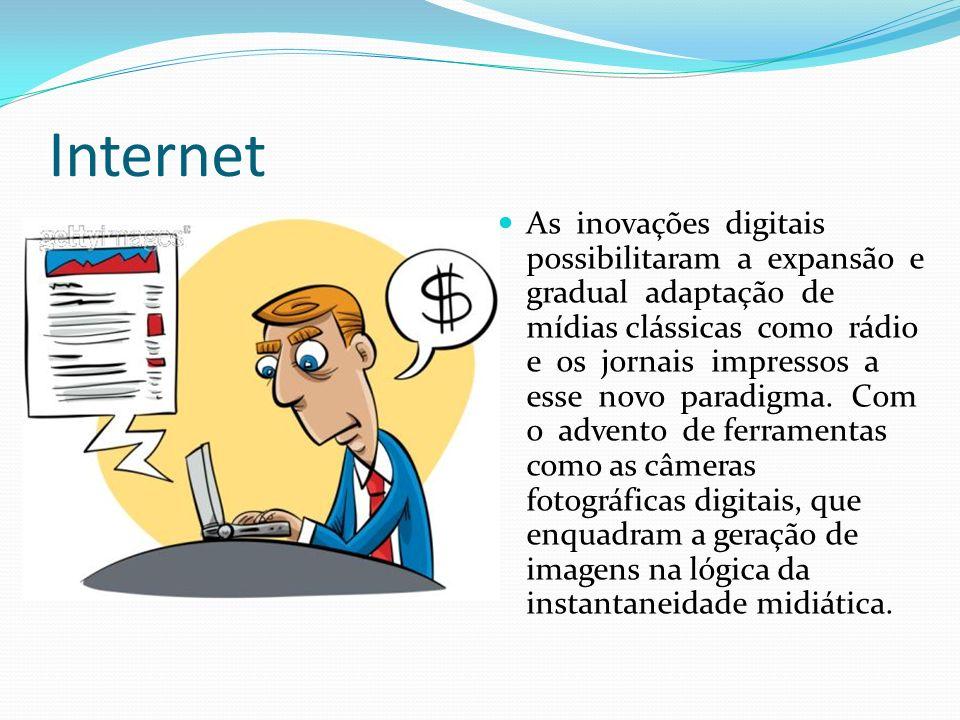 Internet As inovações digitais possibilitaram a expansão e gradual adaptação de mídias clássicas como rádio e os jornais impressos a esse novo paradigma.