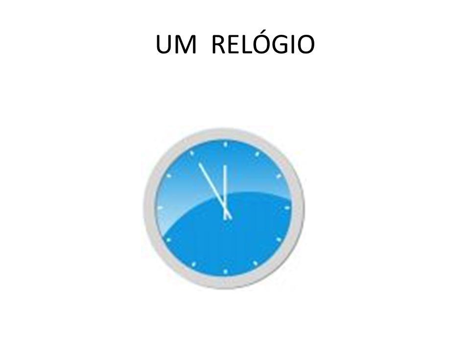 UM RELÓGIO