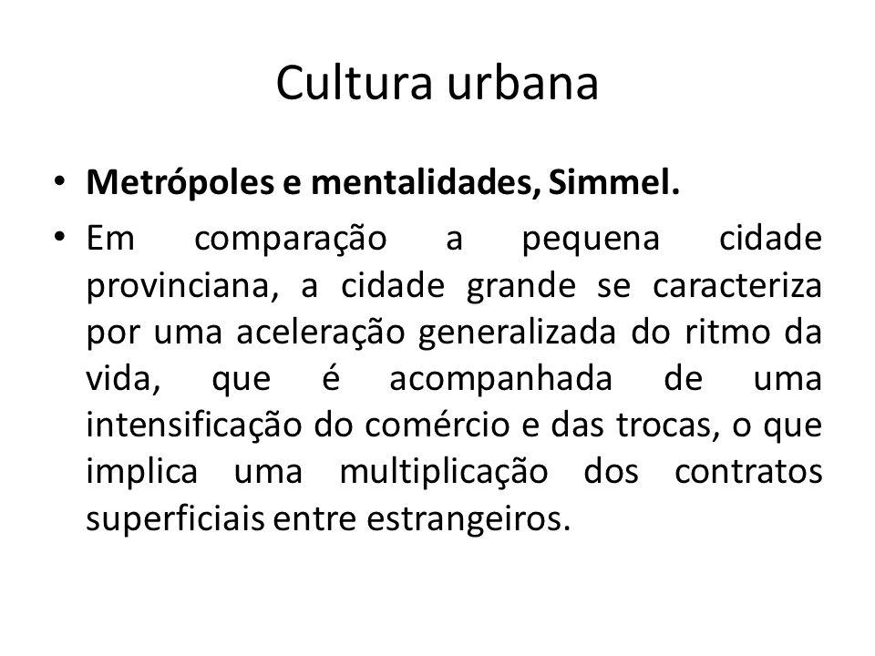 Cultura urbana Metrópoles e mentalidades, Simmel.