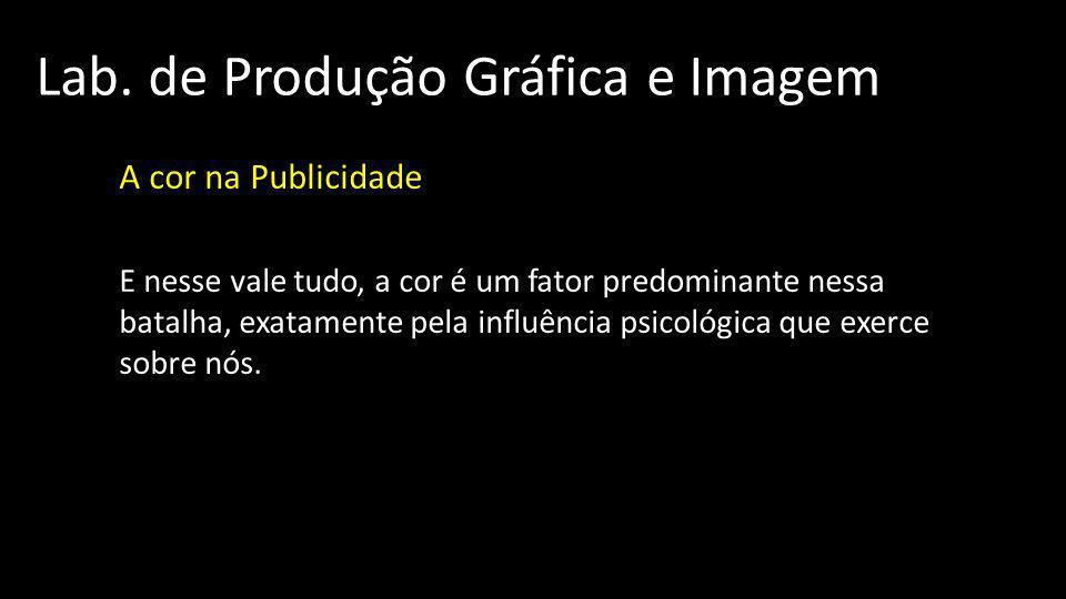 Lab. de Produção Gráfica e Imagem A cor na Publicidade A cor nos anúncios: