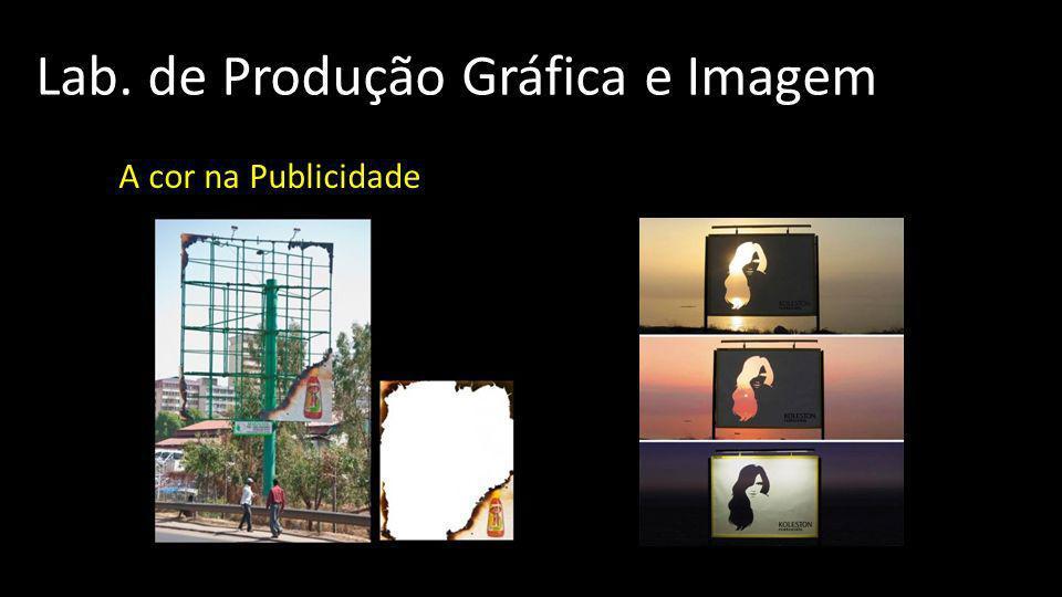 Lab. de Produção Gráfica e Imagem A cor na Publicidade
