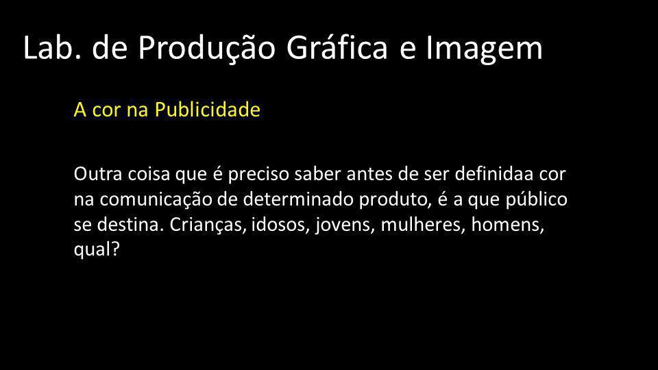Lab.de Produção Gráfica e Imagem A cor na Publicidade A cor nos anúncios: 03.