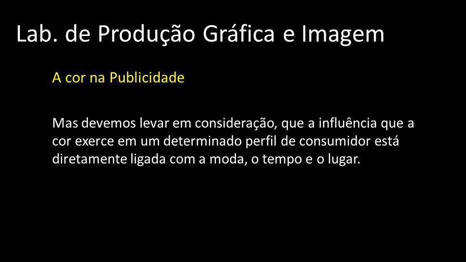 Lab.de Produção Gráfica e Imagem A cor na Publicidade A cor nos anúncios: 04.
