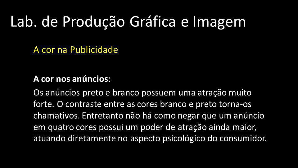 Lab.de Produção Gráfica e Imagem A cor na Publicidade A cor nos anúncios: 05.