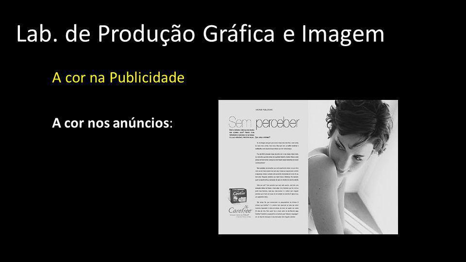 Lab.de Produção Gráfica e Imagem A cor na Publicidade A cor nos anúncios: 07.