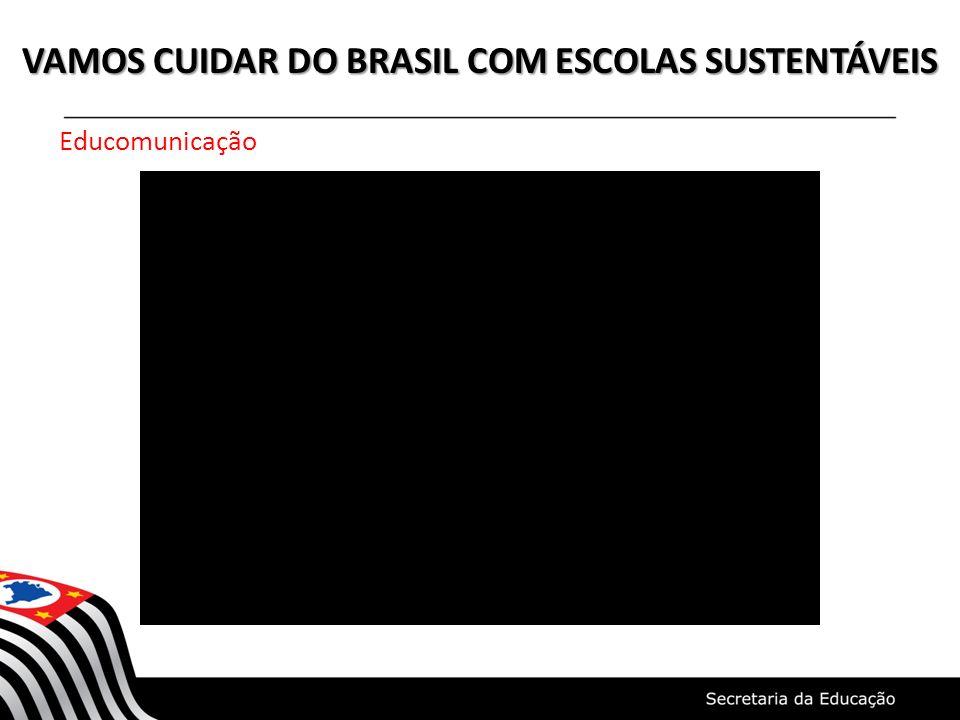 VAMOS CUIDAR DO BRASIL COM ESCOLAS SUSTENTÁVEIS Educomunicação