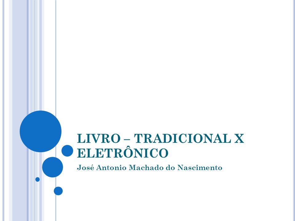 LIVRO – TRADICIONAL X ELETRÔNICO José Antonio Machado do Nascimento