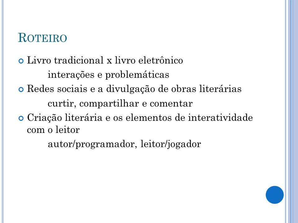 L IVROS ELETRÔNICOS E NOVOS AUTORES Acessibilidade do mercado editorial de livros eletrônicos para novos autores A publicação em poucos cliques E-books e self publishing Self publishing no Brasil