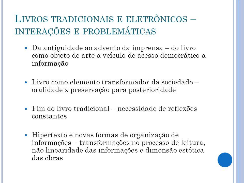 L IVROS TRADICIONAIS E ELETRÔNICOS – INTERAÇÕES E PROBLEMÁTICAS Elementos sensoriais no livro tradicional e no livro eletrônico.