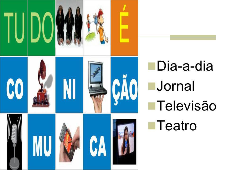 Dia-a-dia Jornal Televisão Teatro
