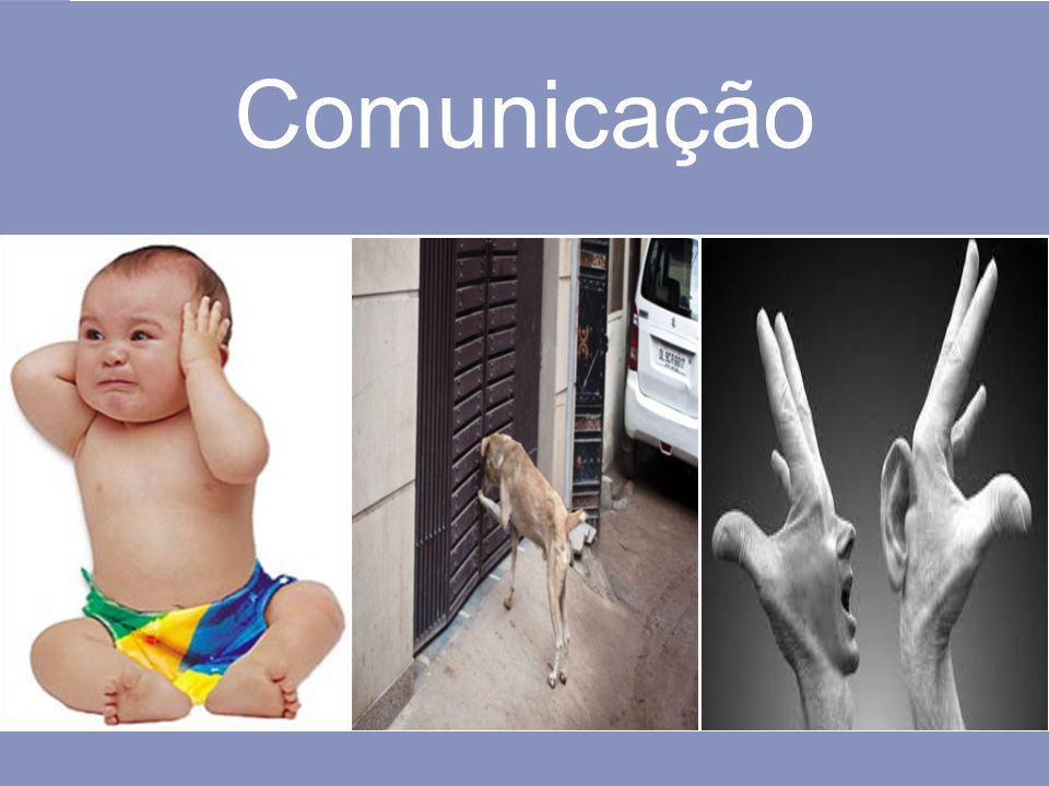 Comunicação Gestos, olhares e a linguagem expressam a comunicação.