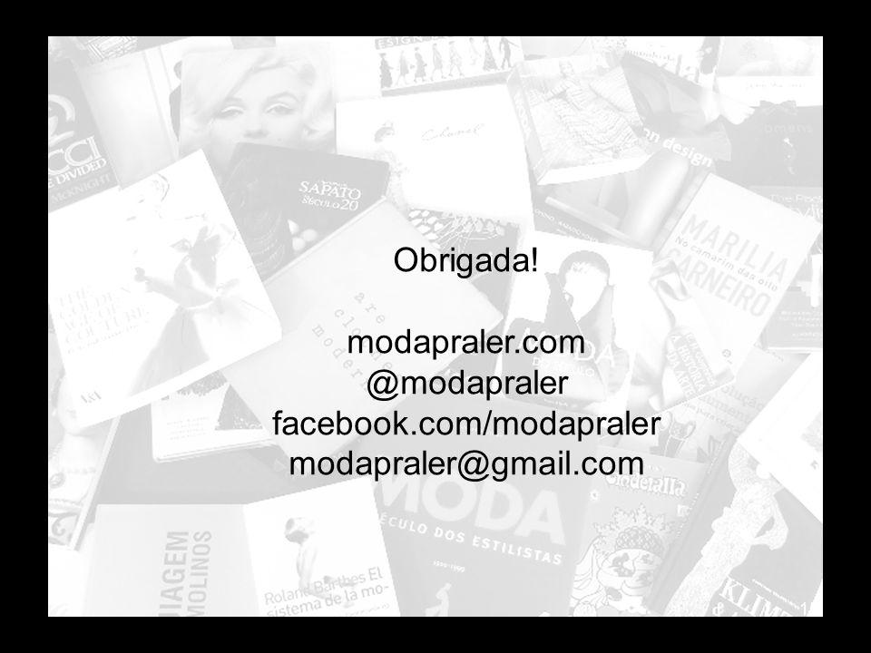 Obrigada! modapraler.com @modapraler facebook.com/modapraler modapraler@gmail.com 15