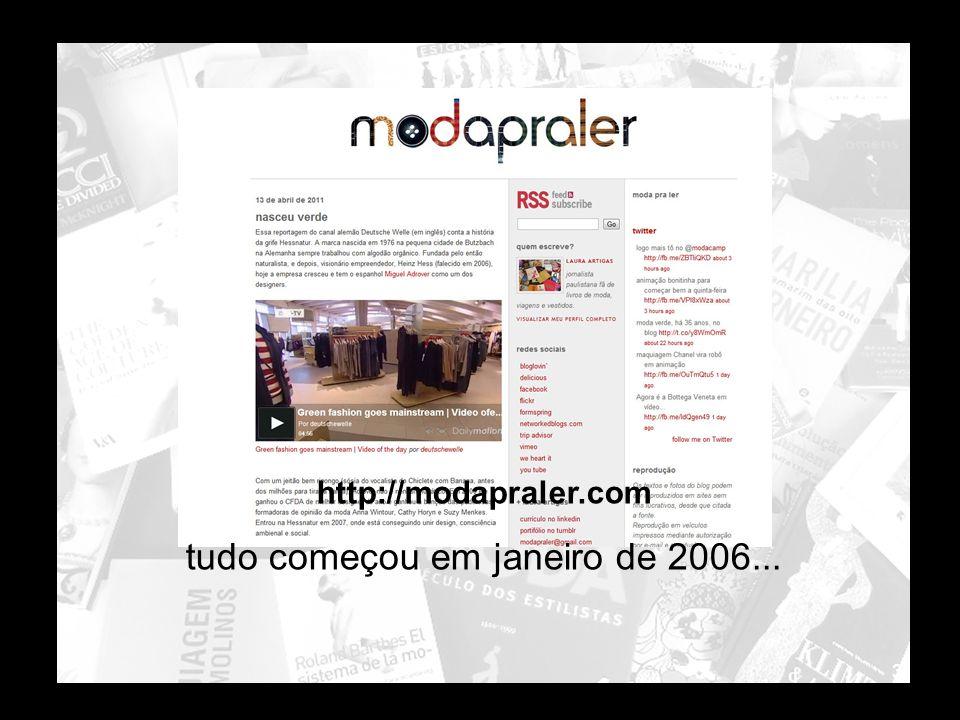 3 http://modapraler.com tudo começou em janeiro de 2006...