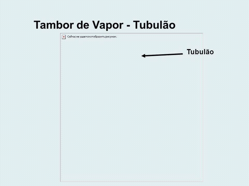 Tubulão Tambor de Vapor - Tubulão