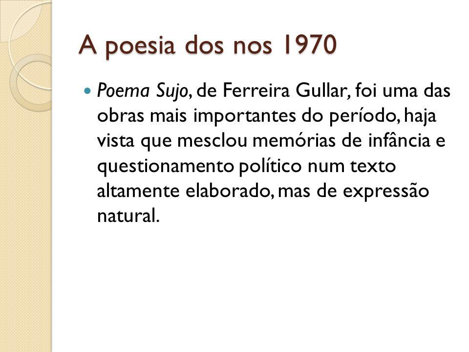 A poesia contemporânea A poesia tem refletido as revoluções e crises que marcaram a segunda metade do século XX.