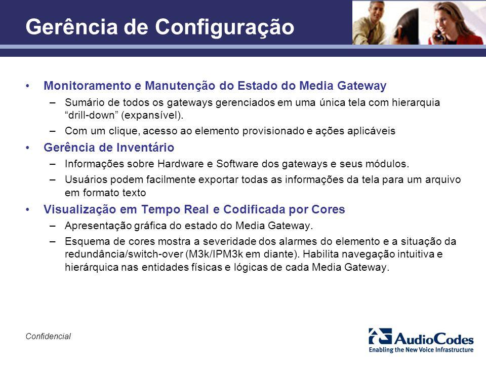 Confidencial Gerência de Configuração Monitoramento e Manutenção do Estado do Media Gateway –Sumário de todos os gateways gerenciados em uma única tel
