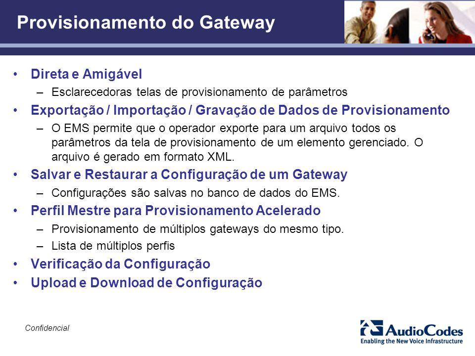 Confidencial Provisionamento do Gateway Direta e Amigável –Esclarecedoras telas de provisionamento de parâmetros Exportação / Importação / Gravação de