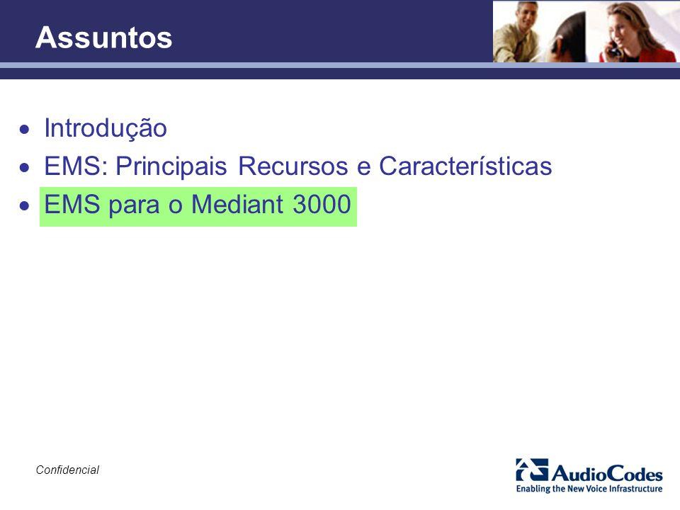 Confidencial Introdução EMS: Principais Recursos e Características EMS para o Mediant 3000 Assuntos