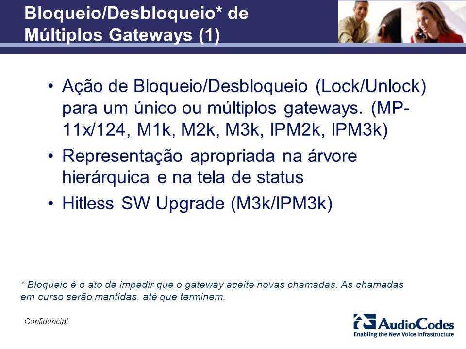 Confidencial Bloqueio/Desbloqueio* de Múltiplos Gateways (1) Ação de Bloqueio/Desbloqueio (Lock/Unlock) para um único ou múltiplos gateways. (MP- 11x/