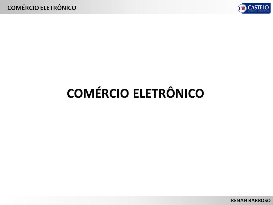 COMÉRCIO ELETRÔNICO RENAN BARROSO COMÉRCIO ELETRÔNICO