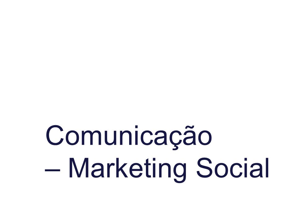 Comunicação – Marketing Social