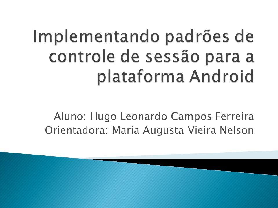 Aluno: Hugo Leonardo Campos Ferreira Orientadora: Maria Augusta Vieira Nelson