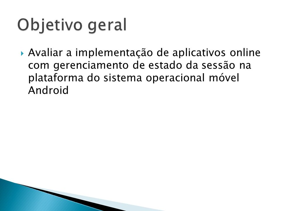 Avaliar a implementação de aplicativos online com gerenciamento de estado da sessão na plataforma do sistema operacional móvel Android