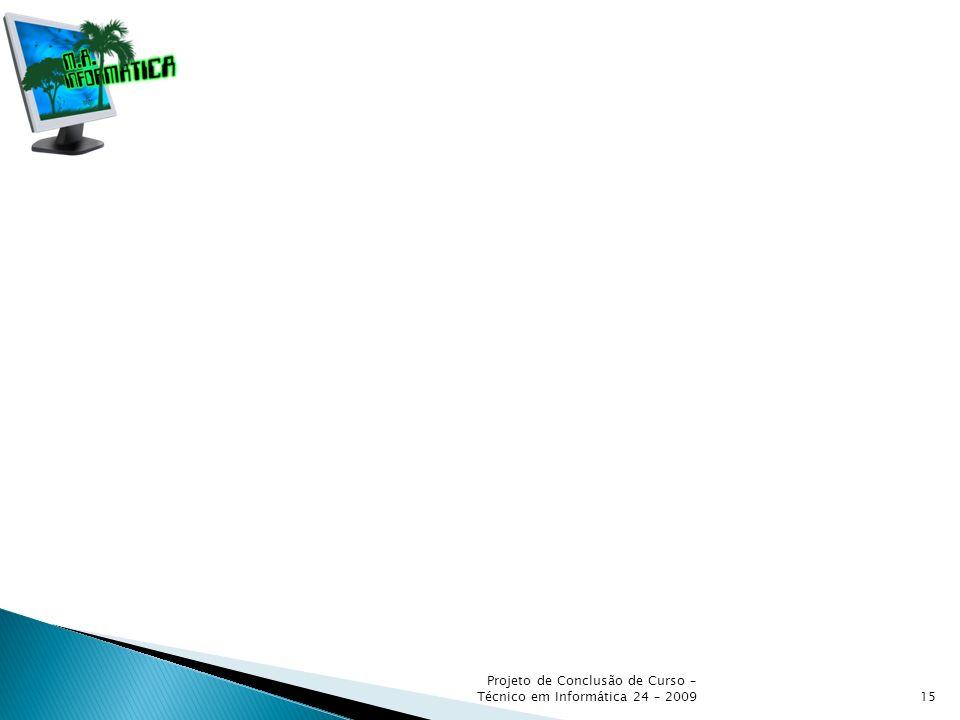 Projeto de Conclusão de Curso – Técnico em Informática 24 – 200915