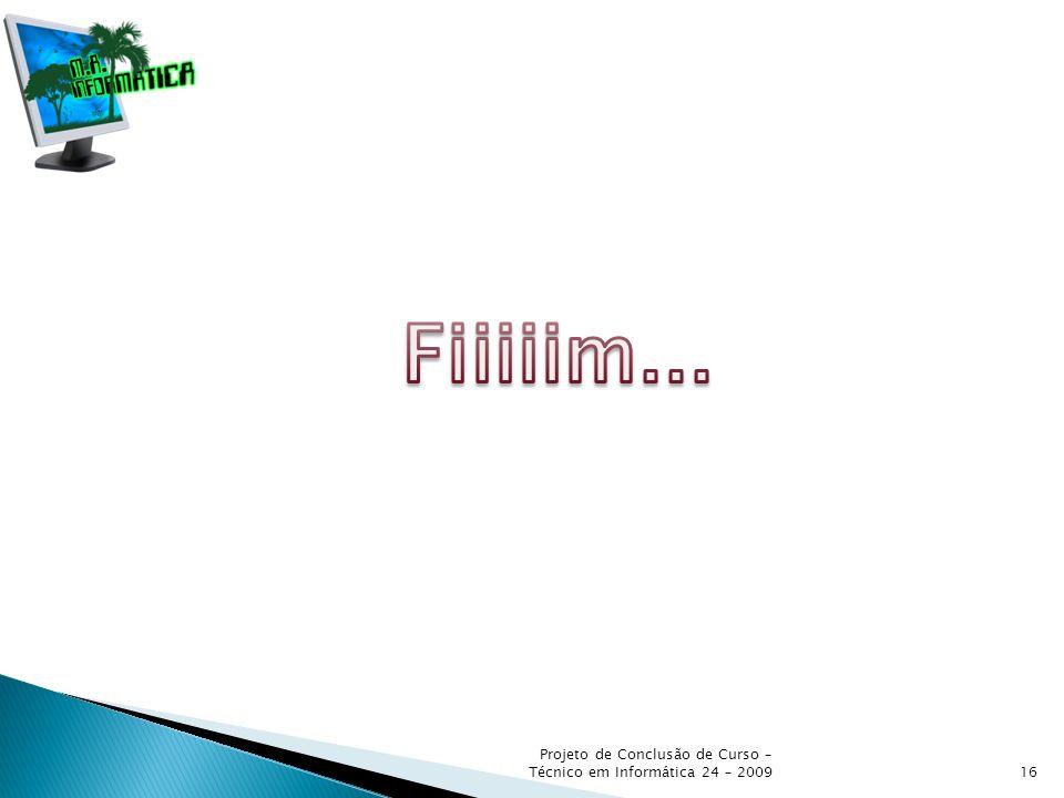 Projeto de Conclusão de Curso – Técnico em Informática 24 – 200916