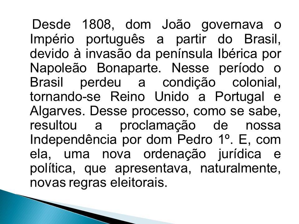 Desde 1808, dom João governava o Império português a partir do Brasil, devido à invasão da península Ibérica por Napoleão Bonaparte. Nesse período o B