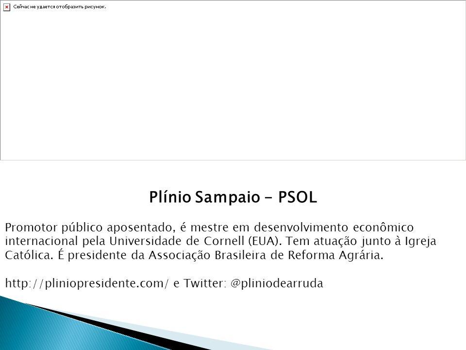 Plínio Sampaio - PSOL Promotor público aposentado, é mestre em desenvolvimento econômico internacional pela Universidade de Cornell (EUA). Tem atuação