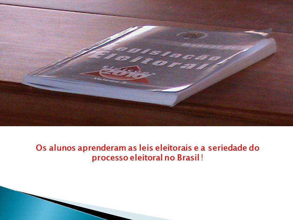 Os alunos aprenderam as leis eleitorais e a seriedade do processo eleitoral no Brasil !