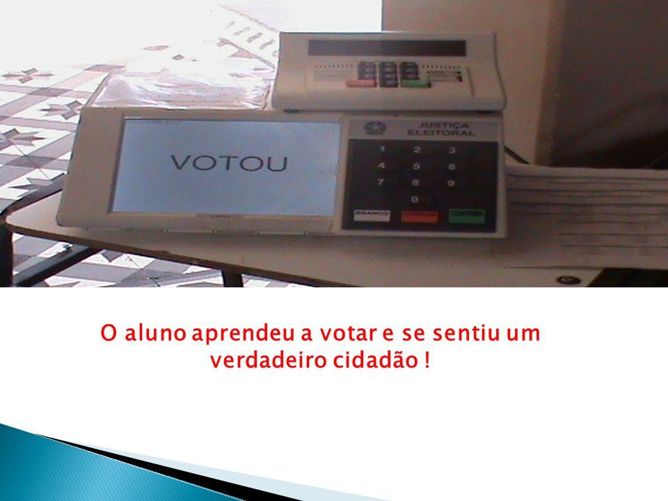 O aluno aprendeu a votar e se sentiu um verdadeiro cidadão !
