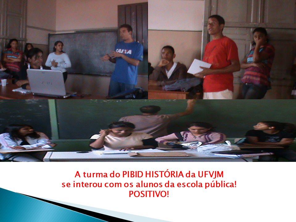 A turma do PIBID HISTÓRIA da UFVJM se interou com os alunos da escola pública! POSITIVO!