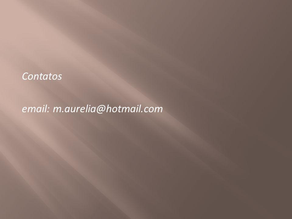 Contatos email: m.aurelia@hotmail.com