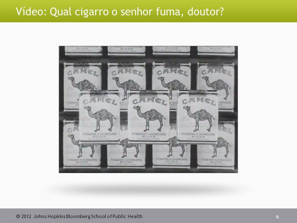 2012 Johns Hopkins Bloomberg School of Public Health Vídeo: Qual cigarro o senhor fuma, doutor? 6
