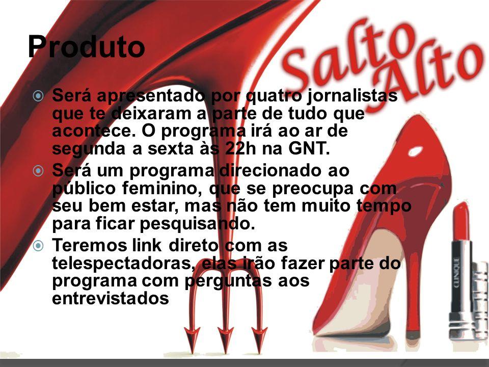 Publico Alvo O novo programa Salto Alto que será apresentado no canal fechado da GNT, é destinado a mulheres de 35 a 60 anos, solteiras, advogadas pertencentes da classe b +/-.