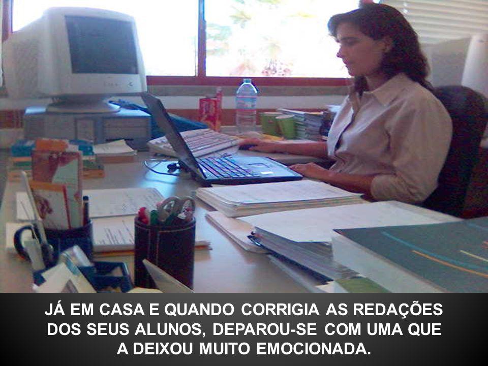A PROFESSORA OLHOU BEM NOS OLHOS DO MARIDO E DEPOIS BAIXOU-OS, DIZENDO NUM SUSSURRO: - ESSA REDAÇÃO É DO NOSSO FILHO !