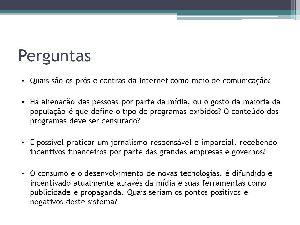Perguntas Quais são os prós e contras da Internet como meio de comunicação.