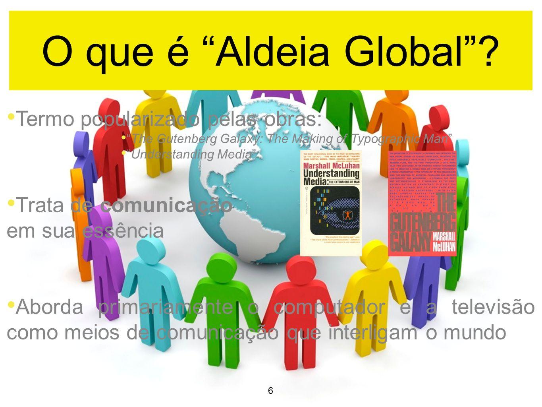 Globo contraído numa vila, pela tecnologia elétrica Desaparecimento de distâncias Comunicação rápida e acessível para qualquer lugar do globo 7 O que é Aldeia Global.