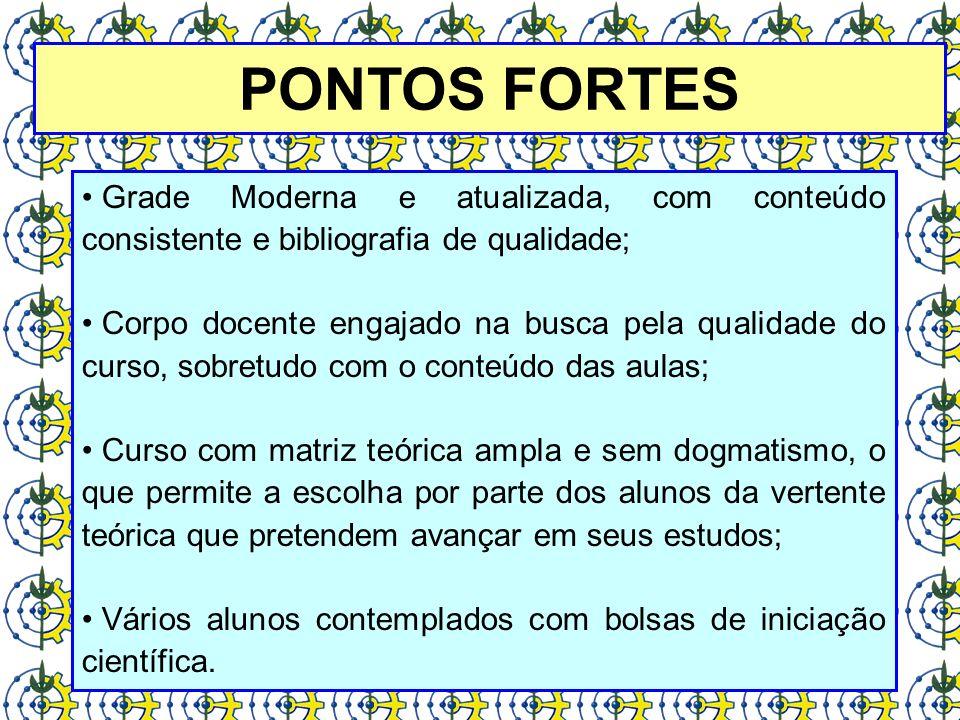 PONTOS FORTES Grade Moderna e atualizada, com conteúdo consistente e bibliografia de qualidade; Corpo docente engajado na busca pela qualidade do curs