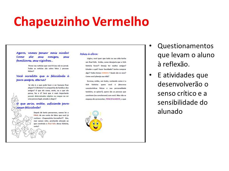 Chapeuzinho Vermelho Questionamentos que levam o aluno à reflexão. E atividades que desenvolverão o senso crítico e a sensibilidade do alunado