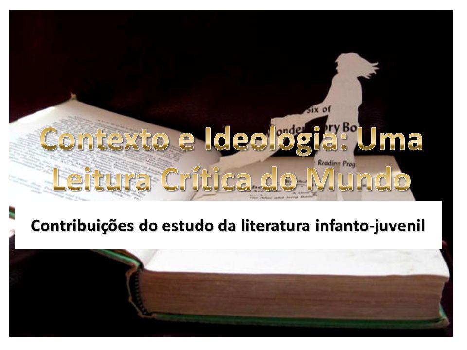 Justificativa As obras de literatura infanto- juvenil propagam valores e trazem à discussão questões culturais que, se bem discutidas, podem servir como elo propulsor para o desenvolvimento do senso crítico do educando.