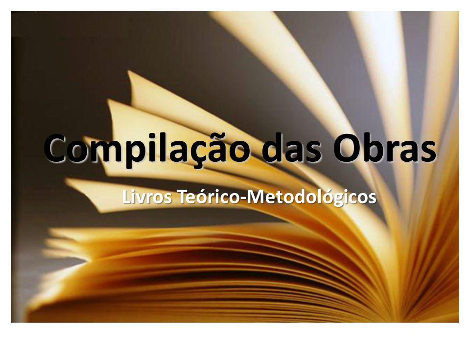 Compilação das Obras Livros Teórico-Metodológicos