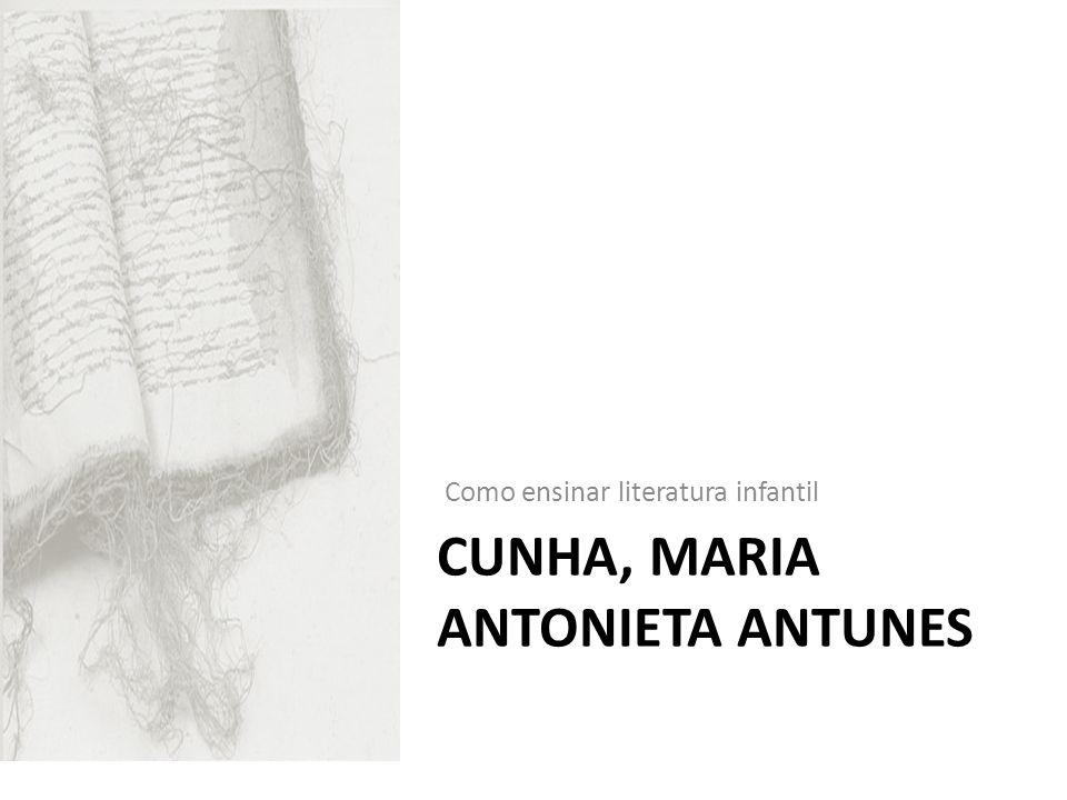 CUNHA, Maria Antonieta Antunes Não dissocia ludismo de didatismo.