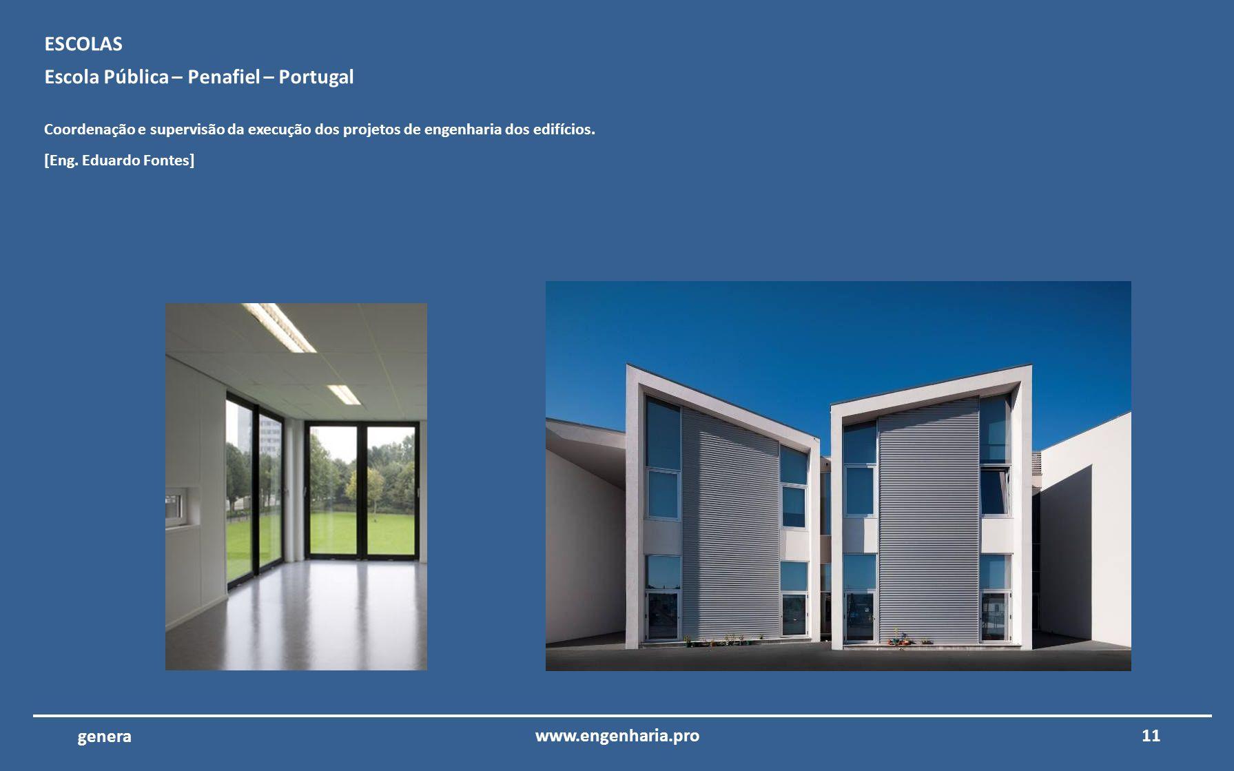 10www.engenharia.pro genera Hospital de Portimão – Portimão – Portugal Coordenação e supervisão da execução de projetos de engenharia do hospital de P