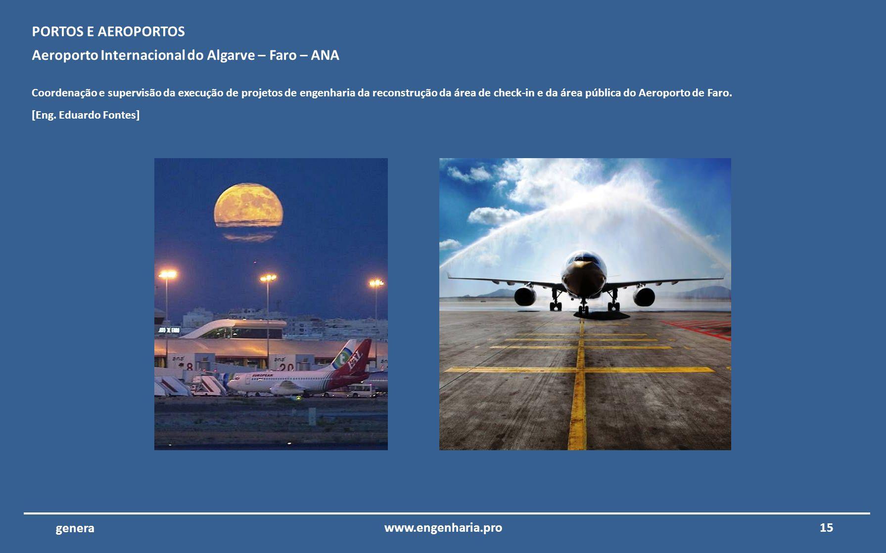 14www.engenharia.pro genera Complexo LNG Soyo – Bechtel Corporation – Angola Coordenação e supervisão da execução de projetos de engenharia de edifíci