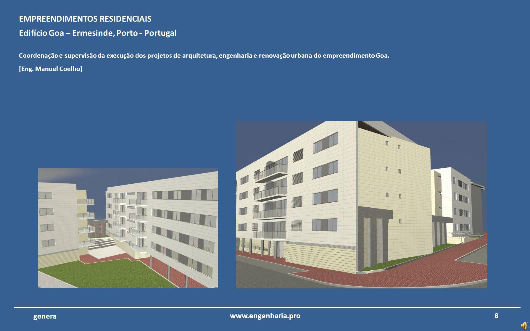 Apresentam-se de seguida as imagens do portfólio dos projetos de engenharia da Genera 7www.engenharia.pro genera